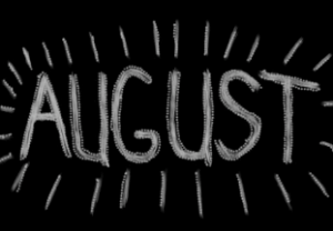August . . . All This and Days Too